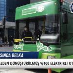 Dizelden Dönüştürülmüş %100 Elektrikli Otobüs 4