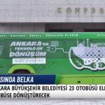 Ankara Büyükşehir Belediyesi, 23 Otobüsü Elektrikli Otobüse Dönüştürecek 4